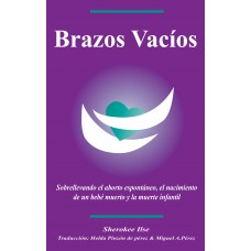 Brazos Vacios (Empty Arms in Spanish)  (Discounted greatly for hospitals, clinics, etc)